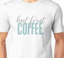 But First Coffee Chalkboard Design Unisex T-Shirt