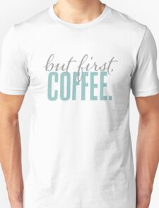 But First Coffee Chalkboard Design T-Shirt