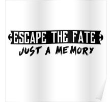 Escape The Fate - Just A Memory  Poster