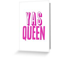 Yas Queen Hot Pink Greeting Card
