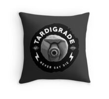 Tardigrade - Never Say Die Throw Pillow