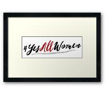 #YesAllWomen Feminist Shirt Framed Print