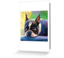 Boston Terrier pensive Dog painting Svetlana Novikova Greeting Card