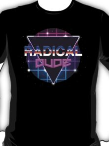 Radical Dude T-Shirt