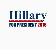 Hillary Clinton For President Unisex T-Shirt