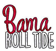 Bama Roll Tide Photographic Print