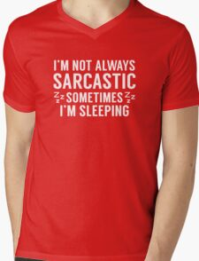 I'm Not Always Sarcastic Mens V-Neck T-Shirt