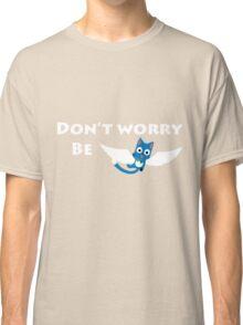 "Be ""Happy"" Classic T-Shirt"