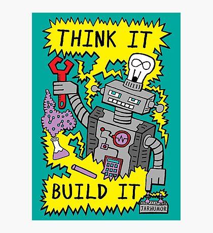Think Build Robot Photographic Print
