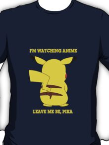 pokemon pikachu i'm watching anime leave me be anime manga shirt T-Shirt