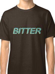 bitter / Classic T-Shirt