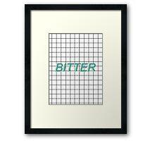 bitter / Framed Print
