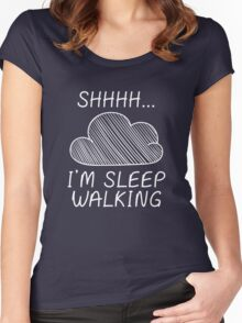 Shhh I'm Sleepwalking Women's Fitted Scoop T-Shirt