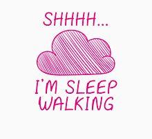 Shhh I'm Sleepwalking Unisex T-Shirt