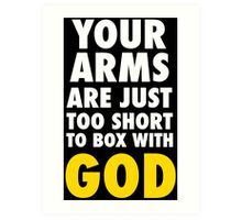 Arms Too Short to Box With God Art Print