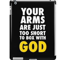 Arms Too Short to Box With God iPad Case/Skin