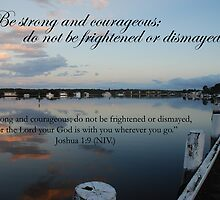 Be strong and courageous by Catherine Davis