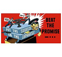 Put The Squeeze On The Japanese -- Beat The Promise Photographic Print