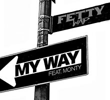 My Way Fetty Wap by nromaneschi