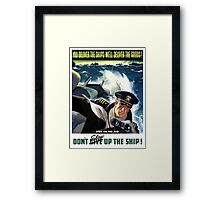Don't Slow Up The Ship -- WW2 Framed Print