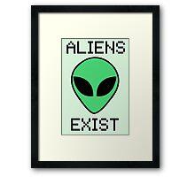 Aliens Exist Framed Print