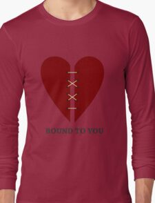 Bound to you Long Sleeve T-Shirt