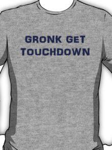 Gronk Get Touchdown T-Shirt