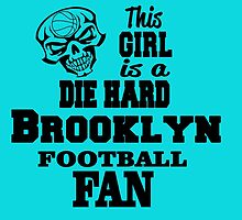 This Girl Is A Die Hard BROOKLYN FOOTBALL Fan by cutetees