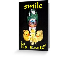 Smile - it's Easter Greeting Card