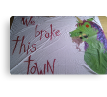 We Broke This Town Canvas Print
