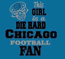 This Girl Is A Die Hard CHICAGO FOOTBALL Fan by cutetees
