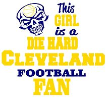 This Girl Is A Die Hard CLEVELAND FOOTBALL Fan by cutetees