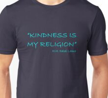 'Kindness Is My Religion...' Unisex T-Shirt