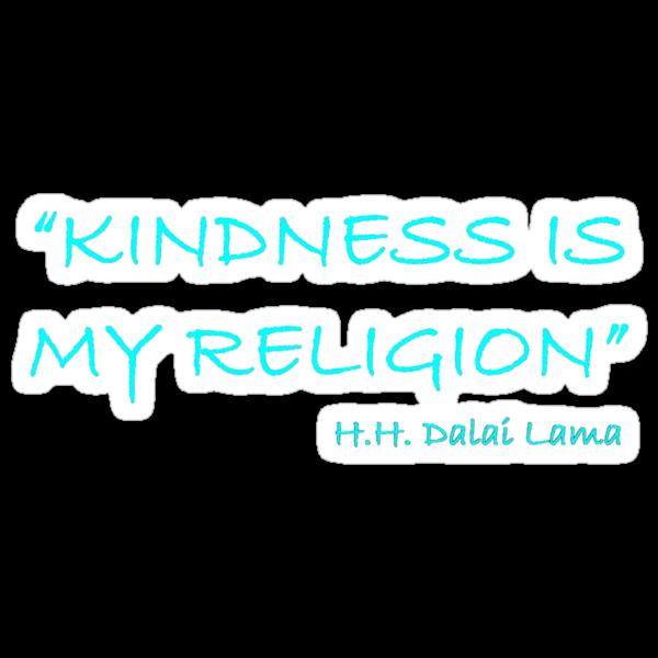 'Kindness Is My Religion...' by Scott Bricker