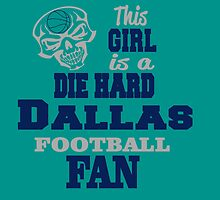 This Girl Is A Die Hard DALLAS FOOTBALL Fan by cutetees