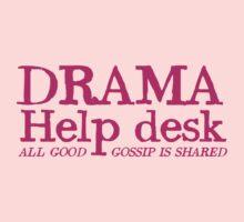 DRAMA help desk- all good gossip is shared Kids Tee