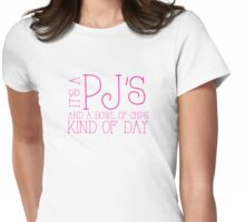 It's a PJ's and bowl of chips kind of day Womens Fitted T-Shirt