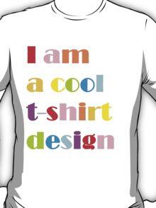 Cool Tshirt Design! T-Shirt