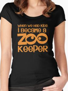 When we had kids I became a ZOO KEEPER  Women's Fitted Scoop T-Shirt