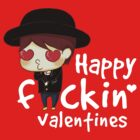 Happy F*ckin Valentines by Emcee Hao