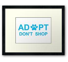 Adopt. Don't Shop. Framed Print