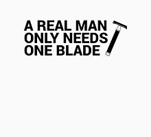 A Real Man Only Needs One Blade Unisex T-Shirt