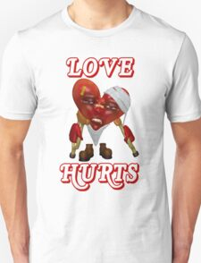Love Hurts Unisex T-Shirt