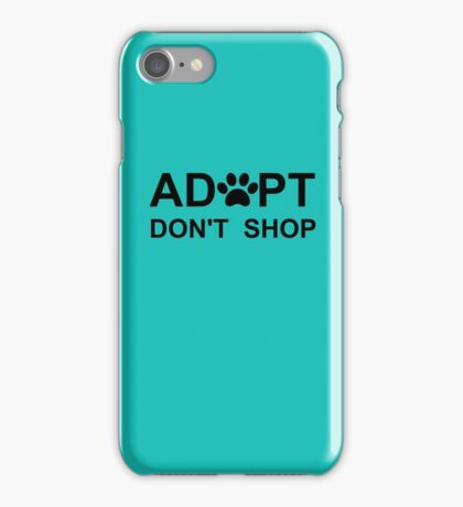 Adopt. Don't Shop. iPhone Case/Skin