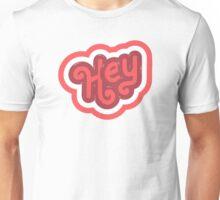 HEY Unisex T-Shirt