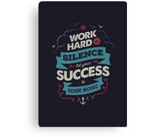 WORK HARD Canvas Print
