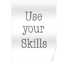 Use your Skills Poster