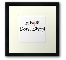 Adopt! Don't Shop! Framed Print