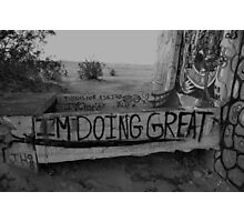 i'm doing great. Photographic Print