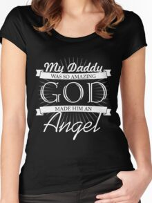 MY DADDY WAS SO AMAZING GOD MADE HIM AN ANGEL Women's Fitted Scoop T-Shirt